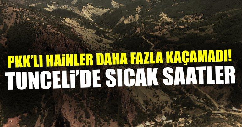 Tunceli'de sıcak saatler... PKK'lı hainler daha fazla kaçamadı!
