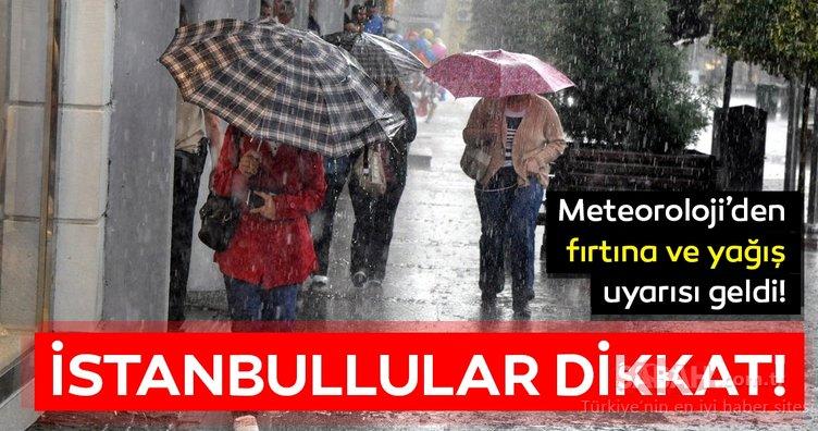 Meteoroloji'den son dakika hava durumu ve yağış uyarısı! İstanbul başta olmak üzere birçok ilde yağış bekleniyor