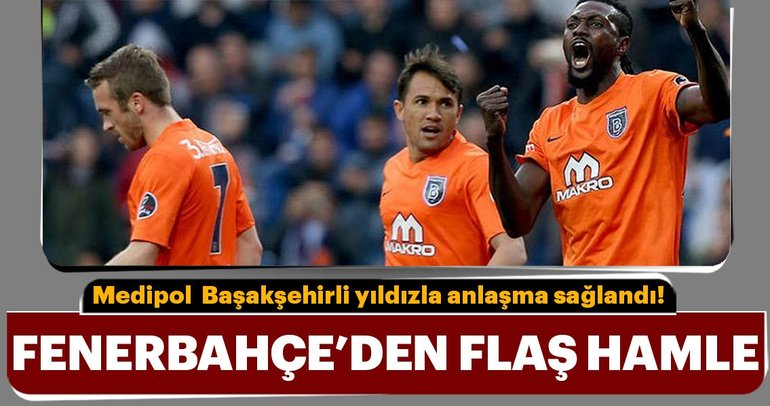 Fenerbahçe, Medipol Başakşehirli yıldızla anlaştı