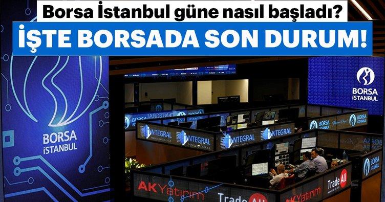 Borsa güne nasıl başladı? İşte Borsa İstanbul'da son durum!