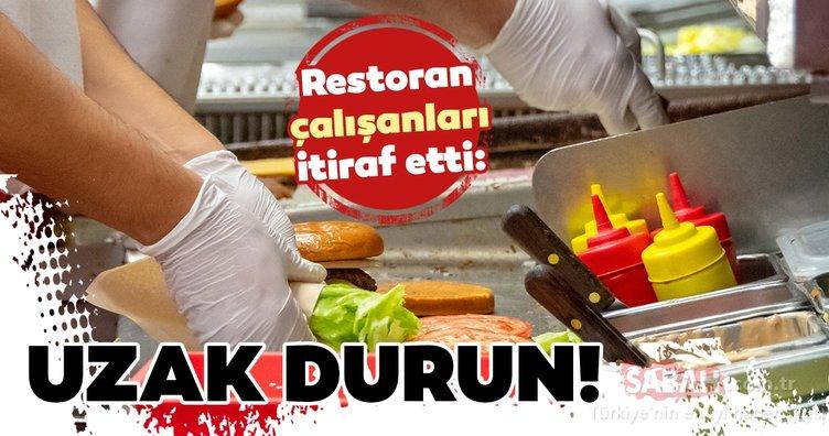 Restoran çalışanları itiraf etti! Bu uyarılara dikkat