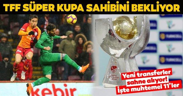 İşte Galatasaray - Akhisarspor Süper Kupa maçının muhtemel 11'leri