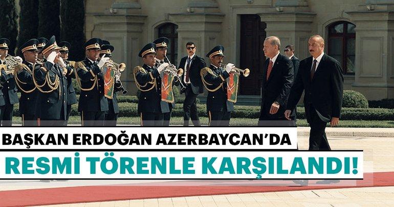 Son dakika: Başkan Erdoğan Azerbaycan'da