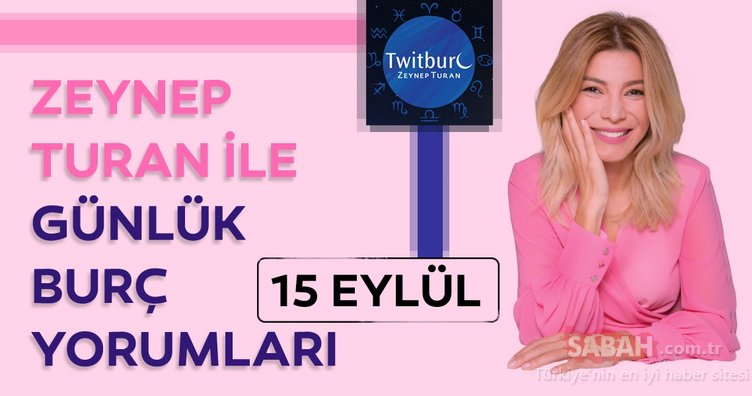 Uzman Astrolog Zeynep Turan ile günlük burç yorumları 15 Eylül 2019 Pazar - Günlük burç yorumu ve Astroloji