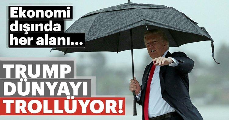 Trump dünyayı trollüyor!