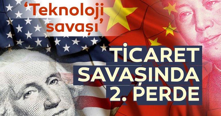 ABD-Çin ticaret savaşında 2. perde: teknoloji savaşı