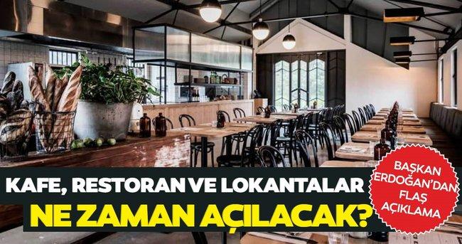 Son dakika haberi: Kafe, restoran ve lokantalar ne zaman açılacak? Başkan Erdoğan'dan flaş açıklama