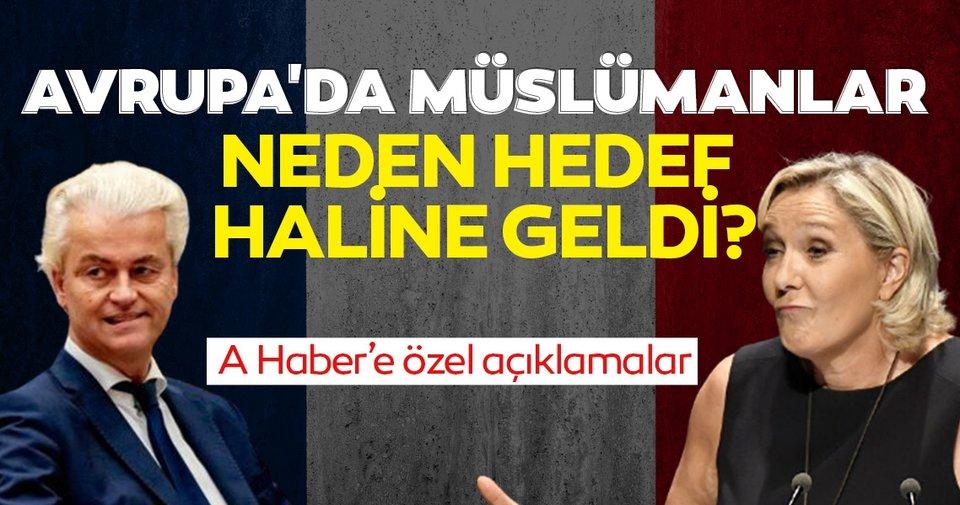 Avrupa'da müslümanlara yönelik ırkçılık neden arttı! A Haber'de önemli açıklamalar