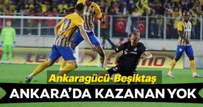 Ankara'da kazanan yok! Ankaragücü 0-0 Beşiktaş