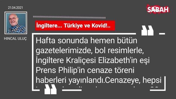 Hıncal Uluç | İngiltere... Türkiye ve Kovid!..