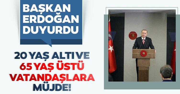 Son dakika: Başkan Erdoğan'dan 65 yaş üstü ve 20 yaş altı vatandaşlara müjde