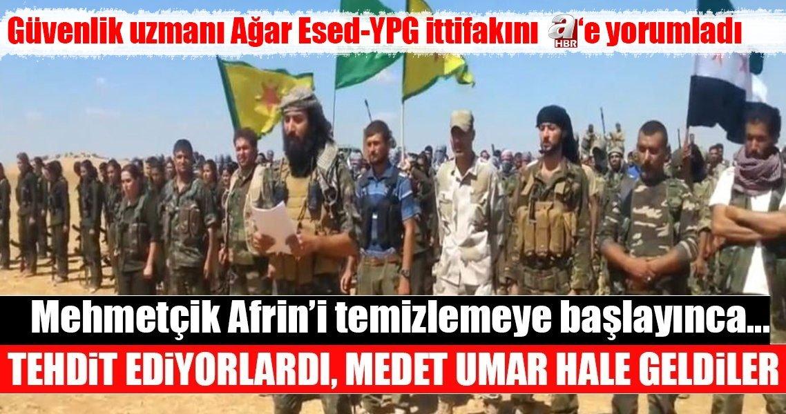 Abdullah Ağar: Terör örgütü Esad'dan medet umar hale geldi