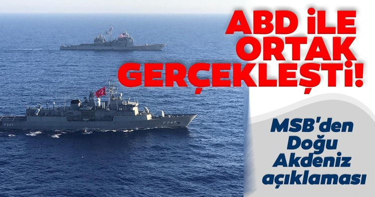 Son dakika haberi | MSB duyurdu: Türkiye ve ABD Doğu Akdeniz'de ortak gerçekleştirdi...