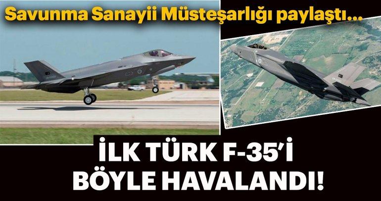İlk Türk F-35'i böyle havalandı