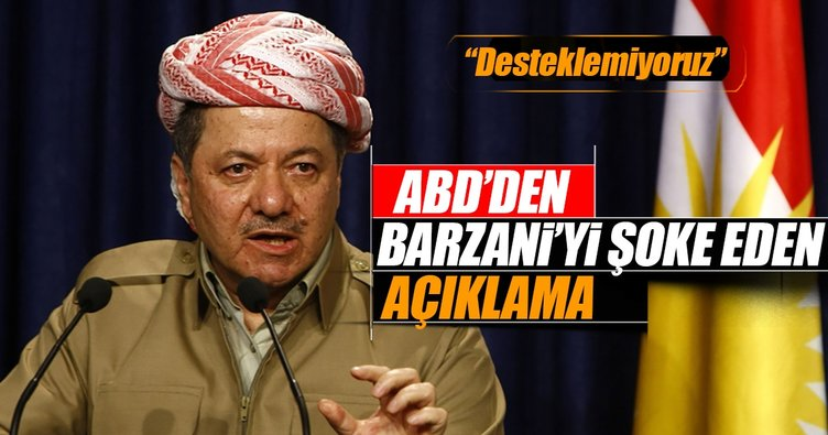 ABD'den Barzani'yi şoke eden açıklama