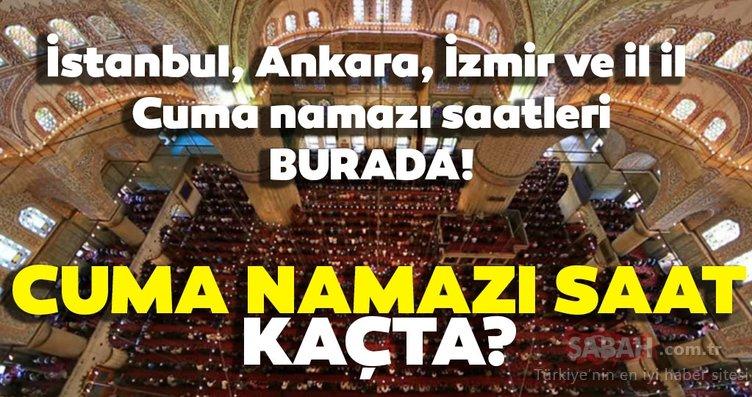 Cuma namazı bugün saat kaçta? İstanbul, Ankara, İzmir ve il il Cuma namazı saatleri burada... (23 Ağustos 2019)