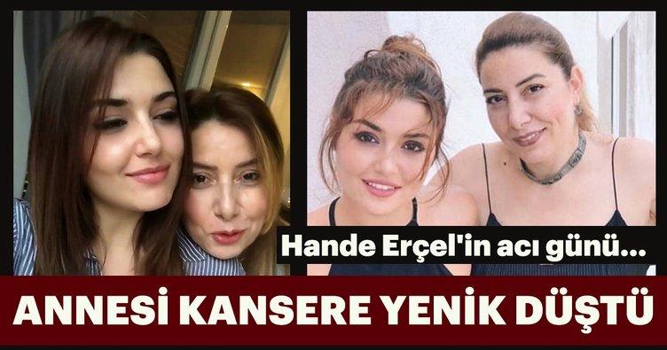 Son dakika haberi: Hande Erçel'in acı günü... Hande Erçel'in annesi Aylin Erçel kansere yenik düştü