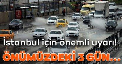 Son dakika: Meteoroloji'den İstanbul için hava durumu uyarısı