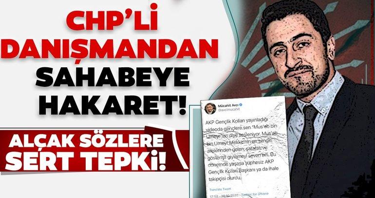 CHP Genel Merkezi danışmanlarından Mücahit Avcı'dan sahabe Mus'ab bin Umeyr'e hakaret!