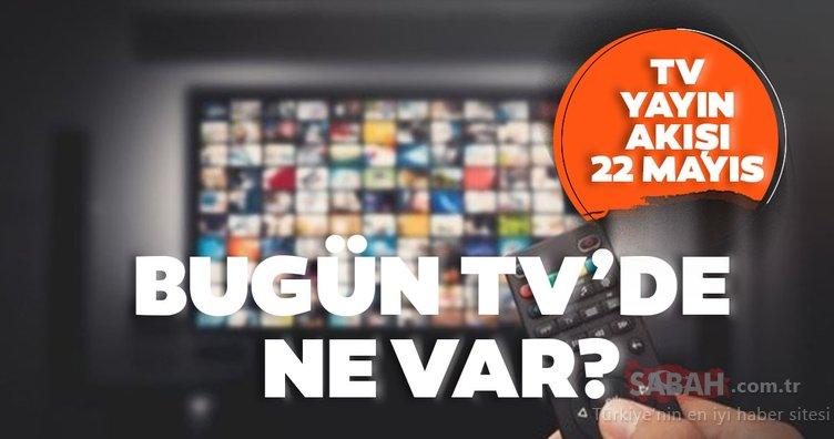 Tv yayın akışı: 22 Mayıs bugün tv'de ne var? İşte Kanal D, Star TV, Show TV, ATV tv yayın akışı listesi
