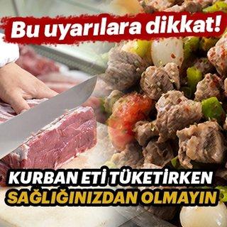 Bu uyarılara dikkat! Kurban eti tüketirken sağlığınızdan olmayın