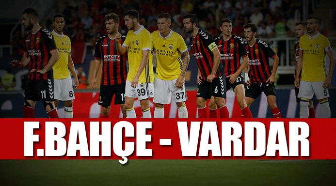 Fenerbahçe  Vardar maçı canlı izle! -  Fenerbahçe - Vardar maçı şifresiz veren kanallar listesi bu sayfada