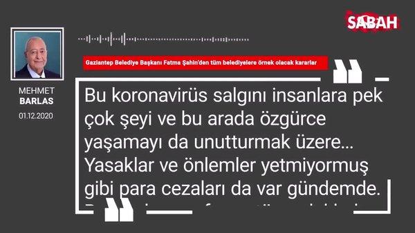 Mehmet Barlas 'Gaziantep Belediye Başkanı Fatma Şahin'den tüm belediyelere örnek olacak kararlar'