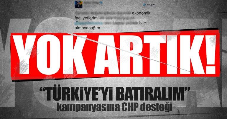 CHP'li vekilden Türkiye ekonomisini batırmaya davet!