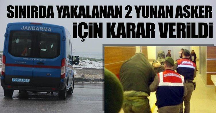 Son Dakika Haberi: Sınırda yakalanan 2 Yunan askeri tutuklandı