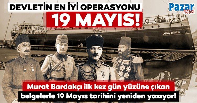 Murat Bardakçı ilk kez gün yüzüne çıkan belgelerle 19 Mayıs'ın tarihini yeniden yazıyor