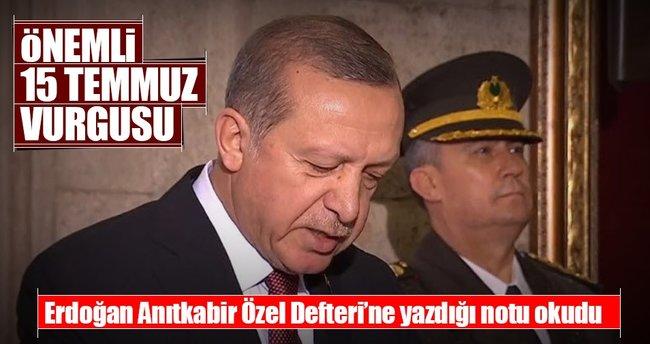 Cumhurbaşkanı Erdoğan 15 Temmuz'u yazdı
