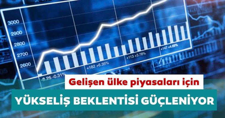 Gelişen ülke piyasaları için yükseliş beklentisi güçleniyor