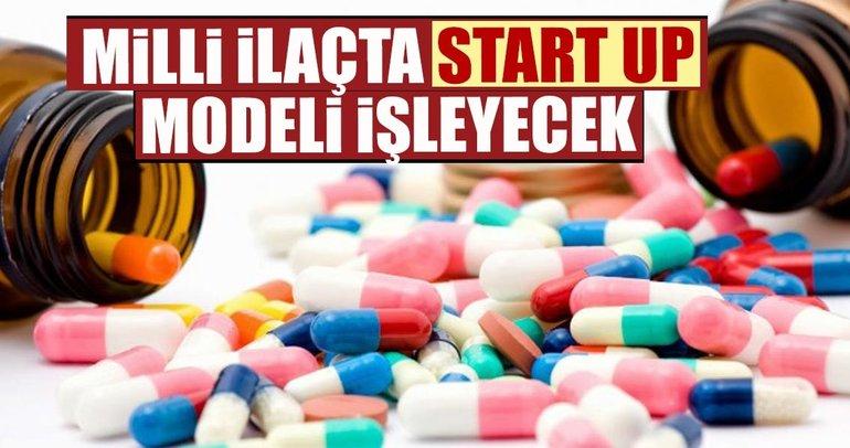 Milli ilaçta start up modeli işleyecek