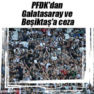 PFDK'dan Galatasaray ve Beşiktaş'a ceza