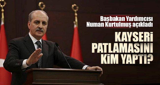 Numan Kurtulmuş: Kayseri patlamasında oklar PKK'yı gösteriyor