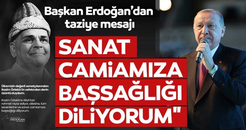 SON DAKİKA HABERİ: Başkan Erdoğan'dan Rasim Öztekin için başsağlığı mesajı