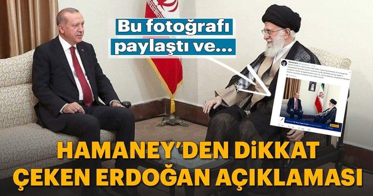 Hamaney'den dikkat çeken Erdoğan açıklaması!