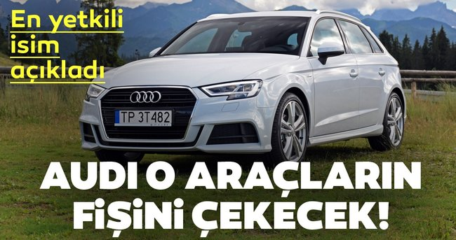 Audi o araçların fişini çekecek! En yetkili isim gelecek planlarını açıkladı