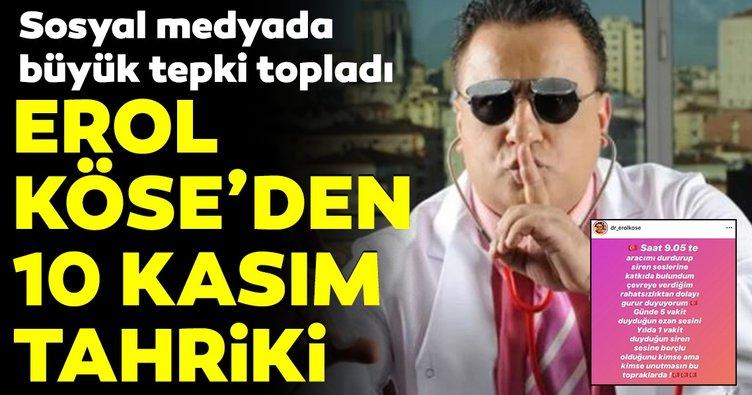 Erol Köse'den 10 Kasım tahriki!
