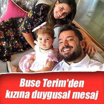 Buse Terim'den kızına duygusal mesaj