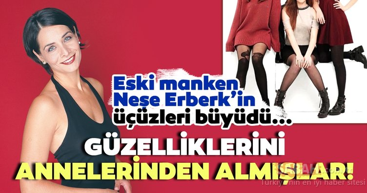 Eski manken Neşe Erberk'in üçüzleri güzellikleriyle büyüledi! İşte Neşe Erberk'in üçüz kızları...