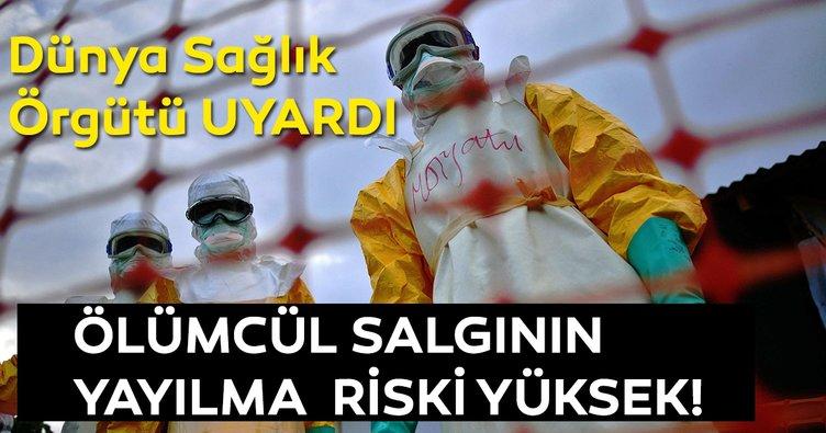 Dünya Sağlık Örgütü uyardı! Ölümcül salgının yayılma riski yüksek!