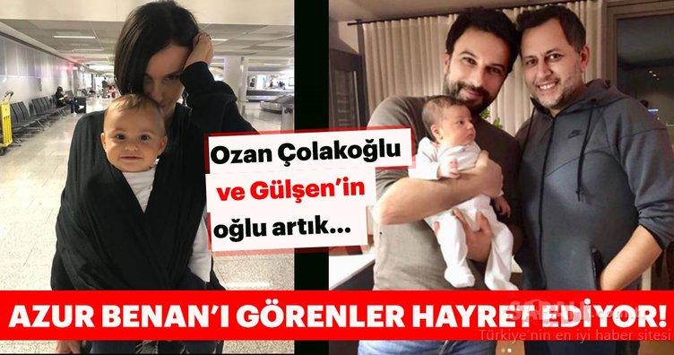 Ozan Çolakoğlu ve Gülşen'in oğlu Azur Benan artık…