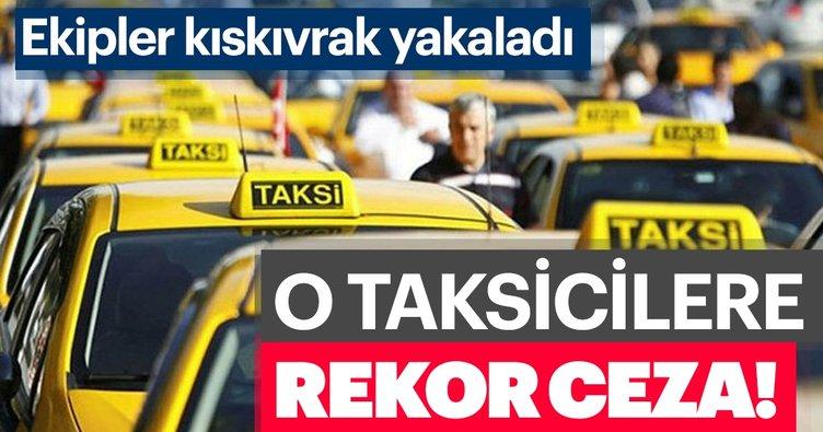 """Yenikapı'da """"kısa mesafe"""" pazarlığı yapan taksicilere ceza rekor ceza"""