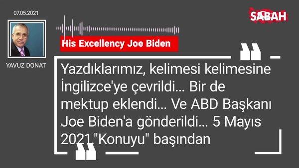 Yavuz Donat   His Excellency Joe Biden