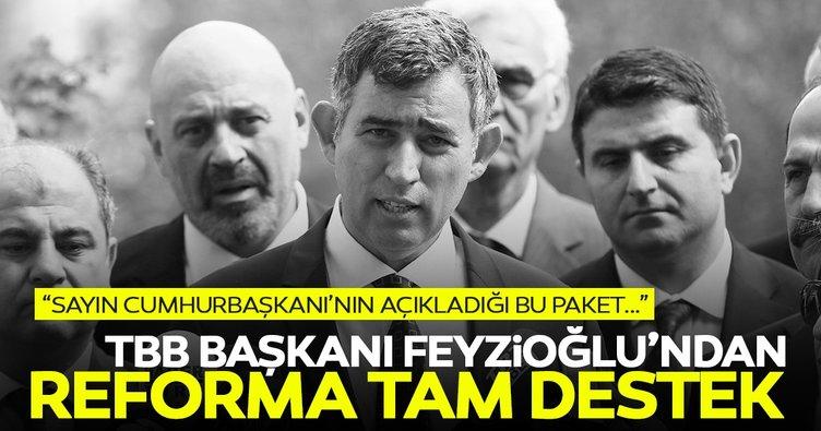 Feyzioğlu'ndan tam destek: Cumhurbaşkanının açıkladığı sadece bir reform değil Türkiye ittifakının yol haritası