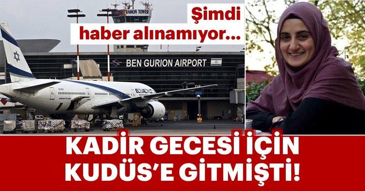 İsrail'in alıkoyduğu Ebru Özkan'dan haber alınamıyor
