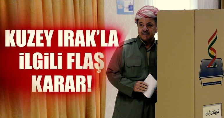 Son Dakika Haberi: Kuzey Irak'la ilgili flaş karar!