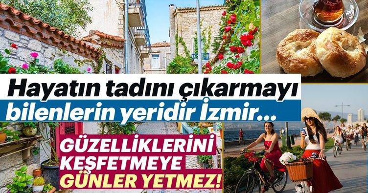 Hayatın tadını çıkarmayı bilenlerin yeri İzmir