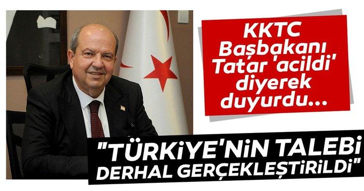 KKTC Başbakanı Tatar açıkladı: Türkiye'nin talebi derhal gerçekleştirildi